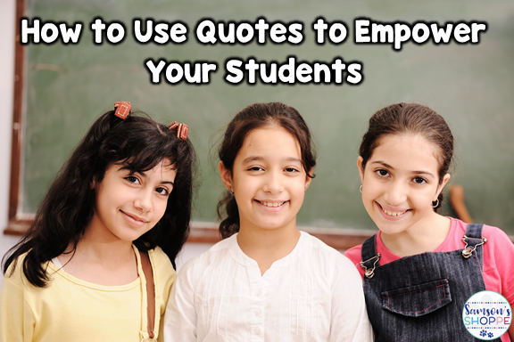 How to use inspirational quotes to empower students in your classroom