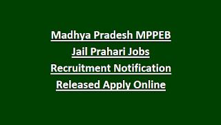 Madhya Pradesh MPPEB Jail Prahari Jobs Recruitment Notification Released Apply Online