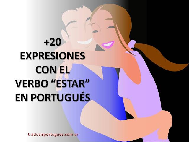 EXPRESIONES, portugués, brasil, traducciones, verbo estar, traductora,
