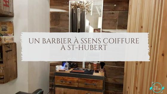 Un Barbier à Ssens coiffure à St-Hubert