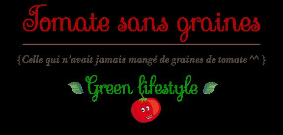 Tomate sans graines - Green lifestyle : cuisine, bien-être, zéro déchet...