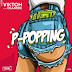 Music;  Viktoh ft. Olamide – P-Popping