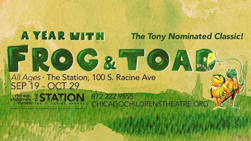 Chiil mama opening a year with frog toad kicks off chicago a year with frog toad will always hold a special place in our hearts as it was the first show chicago childrens theatre performed and the first fandeluxe Choice Image