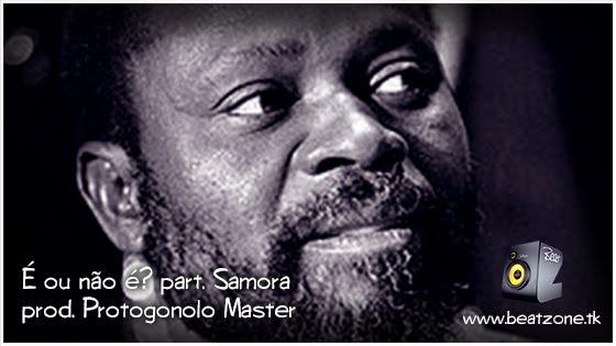 É ou não é c/ Samora (prod Protogonolo Master) | BEATZONE | FREE STREAM | FREE DOWNLOAD