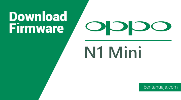 Download Firmware Oppo N1 Mini N5110/N5116/N5117