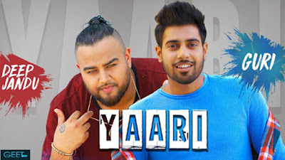 Yaari Lyrics - Guri Ft Deep Jandu | Arvindr Khaira | Latest Punjabi Songs 2017