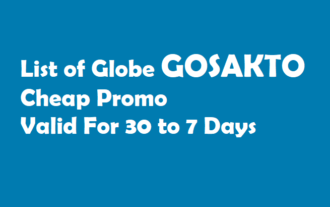 List of Globe GOSAKTO Cheap Promo Valid For 30 to 7 Days 2019 | Pinoytut