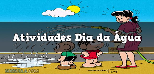 ATIVIDADES: 22 DE MARÇO - DIA MUNDIAL DA ÁGUA