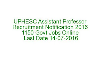 UPHESC Assistant Professor Recruitment Notification 2016 1150 Govt Jobs Online UPHESCONLINE.IN Last Date 14-07-2016