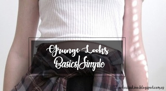 Grunge Looks: Basics and simple♥