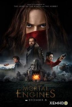 Cỗ Máy Tử Thần - Mortal Engines (2018) | Vietsub CAM