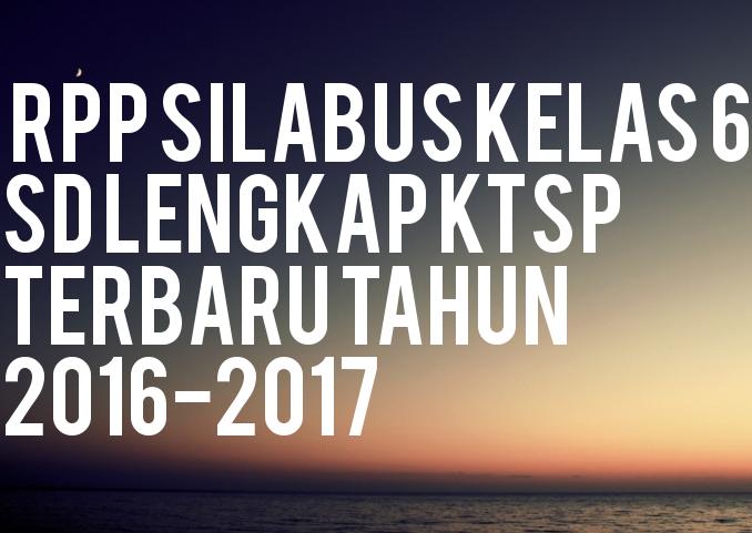 Download RPP Silabus Kelas VI SD KTSP Semester I Dan II