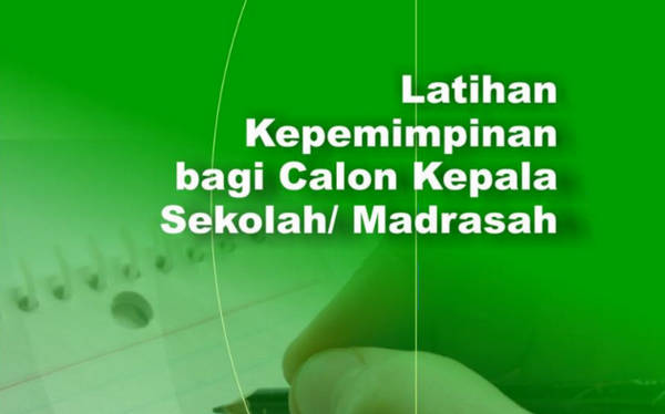 Latihan Kepemimpinan Calon Kepala Sekolah/ Madrasah
