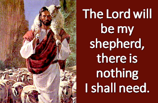 The Lord will be my shepherd, There is nothing I shall need.  1  The Lord will be my  Shepherd, there is nothing I shall need. When I hunger, tired and weary, to green pastures, me he leads.  When my spirits fall he brings me to the waters fresh and calm.  Loving shepherd, gentle master, caring tend-er of this lamb.  2  As a shepherd knows the right path, so he puts me on the way.  On the straight road, safe and careless, never chance that I will stray. Should I walk in field of darkness, no evil would I fear.  With the crook and staff he comforts, and his presence, always near.  3  Surely goodness, surely kindness, shall ever follow me. God, provider, God, protector, shall always present be. In his house I'll dwell forever, at his right hand I will stand,  Never stranger, always welcomes, by his loving, caring hand.