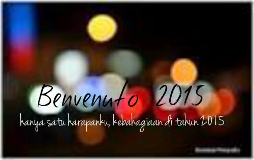 Benvenuto 2015! [Only Indonesian Version]