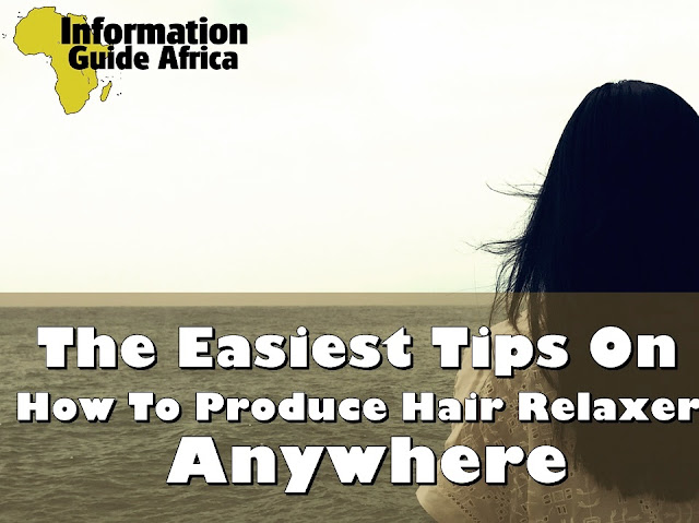 The Easiest Tips On How To Produce Hair Relaxer In Nigeria