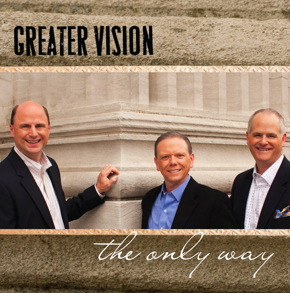 Greater Vision-The Only Way-