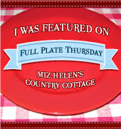 Full Plate Thursday Features Badge at Miz Helen's Country Cottage