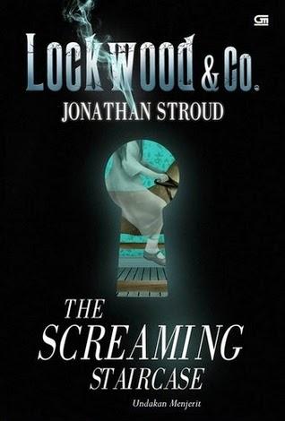 Lockwood & Co. The Screaming Staircase (Undakan Menjerit) Oleh Jonathan Stroud