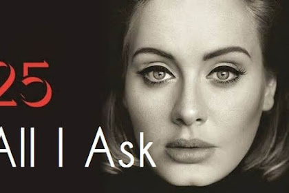 Lyrics and Video All I Ask - Adele
