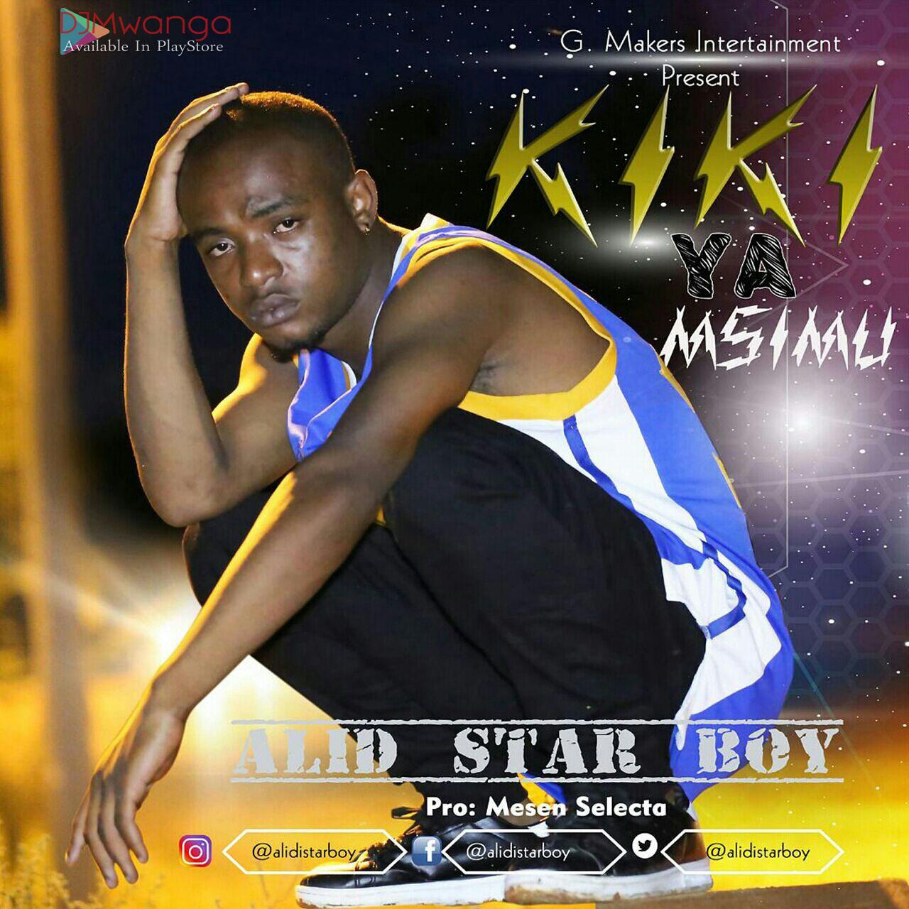 AUDIO | Alid Star Boy - KiKi Ya MsiMu | Download [SINGELI] - DJ Mwanga