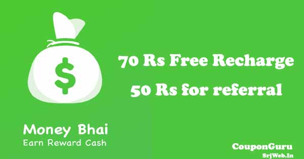 Earn 70rs free recharge through referral code and 50rs per friend invite-MoneyBhai app