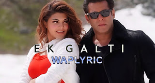 Ek Galti Song Lyrics | Shivai Vyas | Race 3