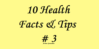 10 Health Facts & Tips # 3