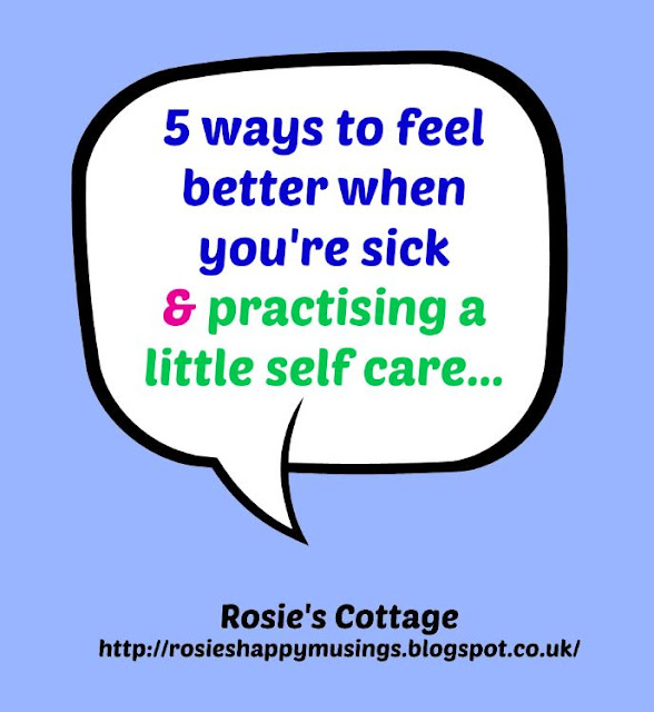 5 ways to feel better when you're sick & practising a little self care