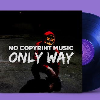 NO COPYRIGHT MUSIC: SameOne UK - Only Way