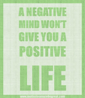 "Motivational Pictures Quotes, Facebook Page, MotivateAmazeBeGREAT, Inspirational Quotes, Motivation, Quotations, Inspiring Pictures, Success, Quotes About Life, Life Hack: ""A negative mind won't give you a positive life."""