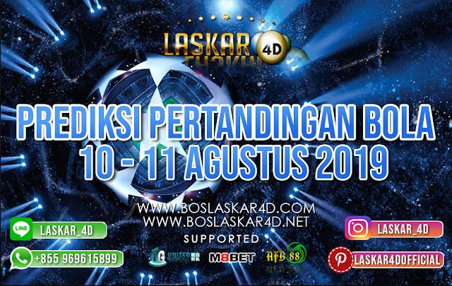 PREDIKSI PERTANDINGAN BOLA 10 – 11 AGUSTUS 2019