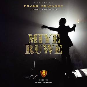 Download Mp3 | Frank Edwards - Miye Ruwe