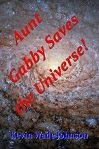 Aunt Gabby Saves the Universe!