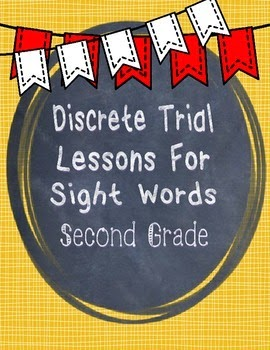 https://www.teacherspayteachers.com/Product/Discrete-Trial-Lessons-for-Sight-Words-Second-Grade-1151590