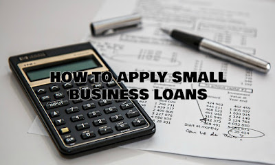 How To Apply Small Business Loans, Small Business Loans, How To Get A Business Loan, A Guide To Small Business Loans, Apply, Loans