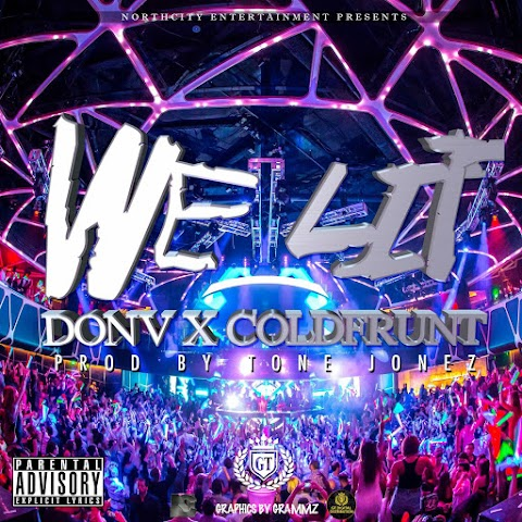 MUSIC REVIEW: Don V (Featuring Coldfrunt) - We Lit (Produced By Tone Jonez)