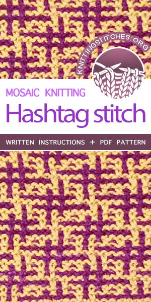 Knitting Stitches -- Free Knitting. The Art of Slip-Stitch Knitting: Knit Hashtag Stitch. #knittingstitches #knittingpatterns