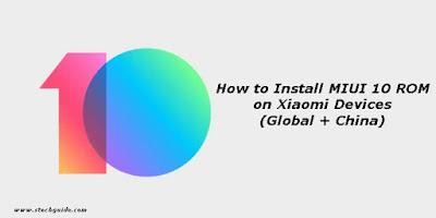 Cara Menginstal ROM MIUI 10 di Perangkat Xiaomi (Global + China)