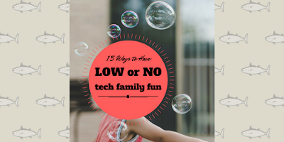 15 ways to have low or no tech family fun