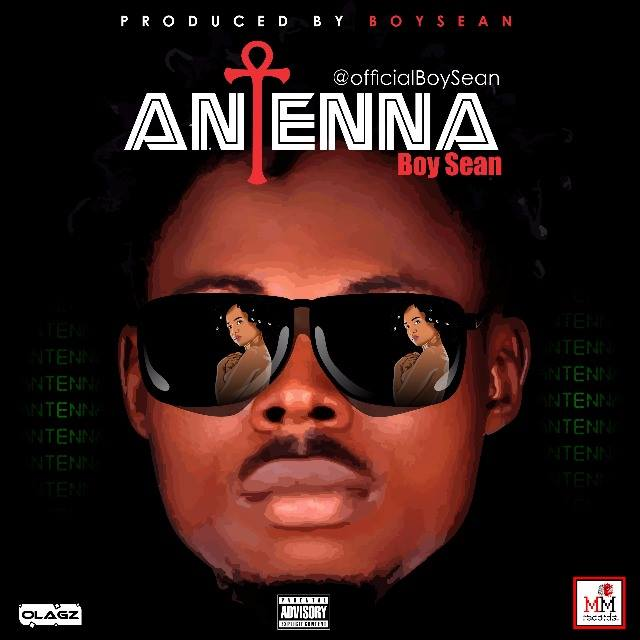 Audio/Video: Boy Sean - Antenna (Prod. By Boy Sean) | @realclassicmoss
