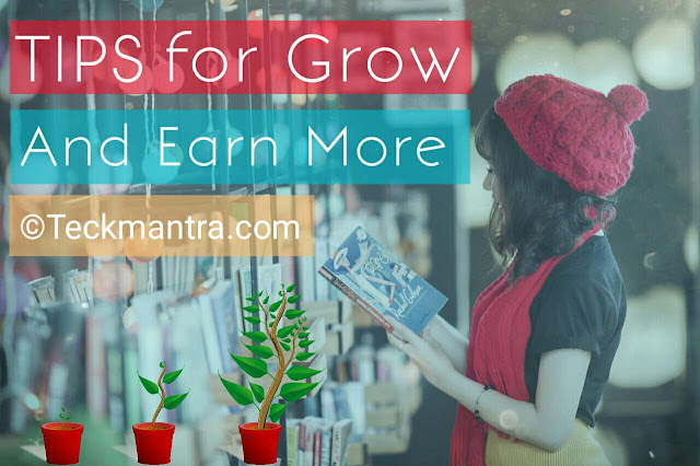 Tips for grow and earn more