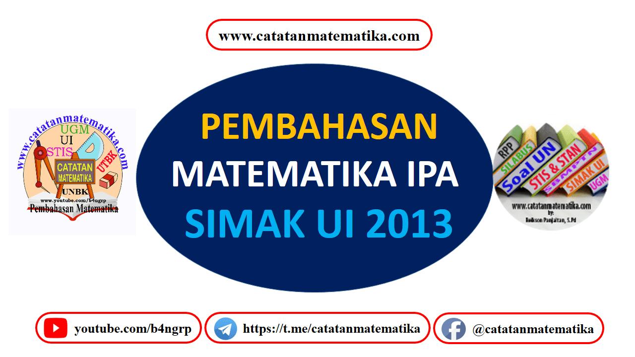 Pembahasan SIMAK UI 2013 Matematika IPA
