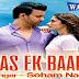 Bas Ek Baar Song Lyrics | Soham Naik Ft. Sanjeeda Sheikh | Aamir Ali