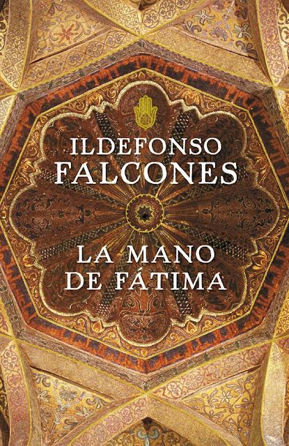 http://3.bp.blogspot.com/-35OZua-BqGM/UIAA2x-FiFI/AAAAAAAAC8s/3_6BGhJRGDo/s320/ildefonso-falcones-mano-+de-fatima.jpg