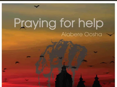 [Music] : Alabere Oosha – Praying For Help