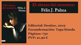 http://www.elbuhoentrelibros.com/2019/01/el-abrazo-del-monstruo-felix-j-palma.html