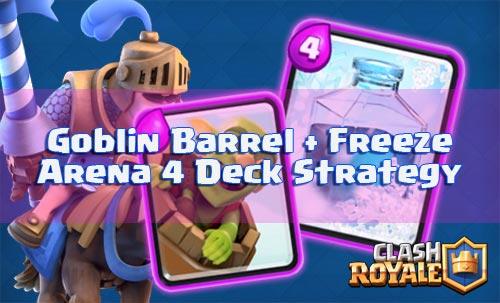 Strategi Deck Goblin Barrel Dan Freeze Spell Arena 4 Clash Royale