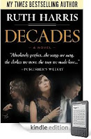 """Ruth Harris' sweeping New York Times bestseller <b><i>DECADES</i></b> follows a marriage, a family, and a dangerous triangle across three tumultuous decades from the post-war Forties to the rebellious """"Make Love, Not War"""" generation of the Sixties - Now just 99 cents on Kindle, and here's a free sample!"""