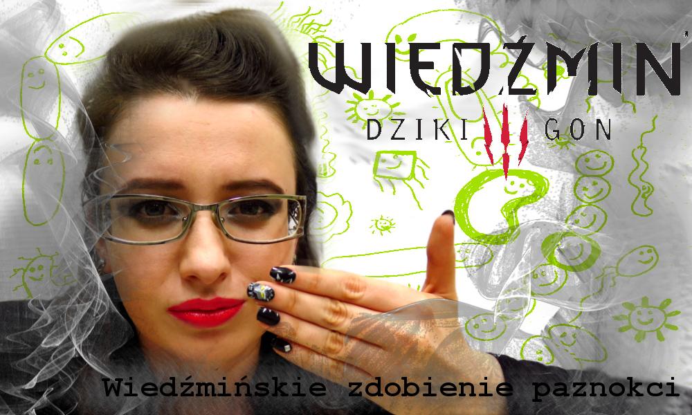 Wiedźmin 3 Dziki Gon + inspirowane zdobienie paznokci